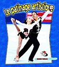 Le Patinage Artistique = Figure Skating in Action