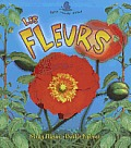 Les Fleurs = The Life Cycle of a Flower