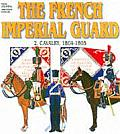 The French Imperial Guard: Cavalry Cover