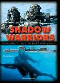 Warriors from the Deep: The Extraordinary History of the Combat Swimmers