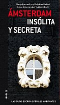 Amsterdam Insolita y Secreta: Local Guides by Local People (Secret) Cover