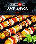 The World's 60 Best Skewers Period. (World's 60 Best Collection)