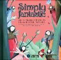 Simply Fantastic: An Introduction to Classical Music [With CD (Audio)]