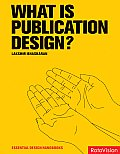 What Is Publication Design? (Essential Design Handbooks)