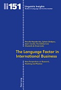Linguistic Insights Studies in Language and Communication #151: The Language Factor in International Business: New Perspectives on Research, Teaching and Practice