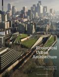 Ecological Urban Architecture Qualitative Approaches to Sustainability