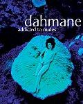 Dahmane: Addicted to Nudes