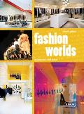 Fashion Worlds: Contemporary Retail Spaces