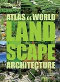 Atlas of World Landscape Architecture