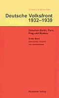 Deutsche Volksfront 1932-1939, Band 3, Dritter Band: Dokumente Zur Geschichte Des Ausschusses Zur Vorbereitung Einer Deutschen Volksfront, Chronik Und