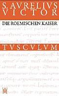 Die Römischen Kaiser / Liber De Caesaribus