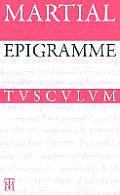 Epigramme: Lateinisch-Deutsch (Sammlung Tusculum)