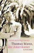 Thomas Mann, Der Amerikaner