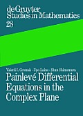 de Gruyter Studies in Mathematics #28: Painlevi Differential Equations in the Complex Plane