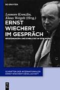 Ernst Wiechert Im Gesprach: Begegnungen Und Einblicke in Sein Werk
