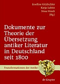 Transformationen Der Antike #10: Documents on the Theory of Translation of Ancient Literature in Germany from 1800