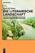 Die Literarische Landschaft: Zur Geschichte Ihrer Entdeckung von der Antike Bis Zur Gegenwart