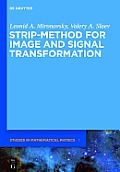 de Gruyter Studies in Mathematical Physics #1: Strip-Method for Image and Signal Transformation