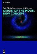 Origin of the Moon New Concept Geochemistry & Dynamics