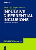 de Gruyter Series In Nonlinear Analysis And Applications #20: Impulsive Differential Inclusions: A Fixed Point Approach