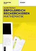 Erfolgreich Recherchieren - Mathematik (Erfolgreich Recherchieren)
