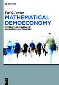 Mathematical Demoeconomy: Integrating Demographic and Economic Approaches