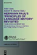 Hermann Paul's Principles of Language History Revisited: Translations and Reflections