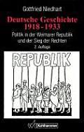 Deutsche Geschichte 1918-1933: Politik in Der Weimarer Republik Und Der Sieg Der Rechten