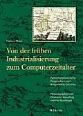Von Der Frühen Industrialisierung Zum Computerzeitalter