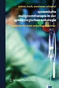 Systemische Malignomtherapie in Der Gynakologischen Onkologie: Ein Leitfaden Fur Arzte Und Pflegepersonen
