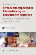 Verhaltenstherapeutisches Intensivtraining Zur Reduktion Von Aggression: Multimodales Programm Fa1/4r Kinder, Jugendliche Und Eltern