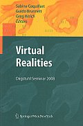 Virtual Realities: Dagstuhl Seminar 2008