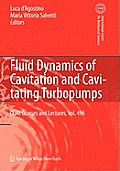 CISM International Centre for Mechanical Sciences #496: Fluid Dynamics of Cavitation and Cavitating Turbopumps