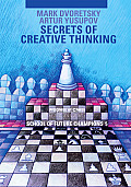 Secrets of Creative Thinking: School of Future Champions 5 (Progress in Chess)