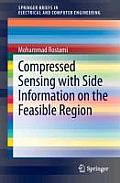 Compressed Sensing with Side Information on the Feasible Region (Springerbriefs in Electrical and Computer Engineering)