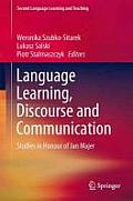 Language Learning, Discourse and Communication: Studies in Honour of Jan Majer (Second Language Learning and Teaching)