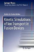 Kinetic Simulations of Ion Transport in Fusion Devices (Springer Theses)