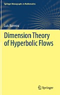 Dimension Theory of Hyperbolic Flows (Springer Monographs in Mathematics)