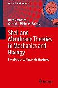 Advanced Structured Materials #45: Shell and Membrane Theories in Mechanics and Biology: From Macro- To Nanoscale Structures