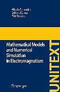 Unitext / La Matematica Per Il 3+2 #74: Mathematical Models and Numerical Simulation in Electromagnetism