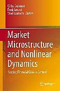 Market Microstructure and Nonlinear Dynamics: Keeping Financial Crisis in Context