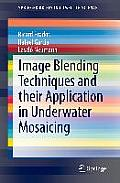 Image Blending Techniques and Their Application in Underwater Mosaicing (Springerbriefs in Computer Science)