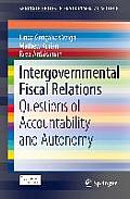 Intergovernmental Fiscal Relations: Questions of Accountability and Autonomy (Springerbriefs in Environmental Science)