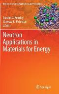 Neutron Applications in Materials for Energy (Neutron Scattering Applications and Techniques)