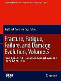 Fracture, Fatigue, Failure, and Damage Evolution, Volume 5: Proceedings of the 2014 Annual Conference on Experimental and Applied Mechanics (Conference Proceedings of the Society for Experimental Mech
