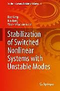 Studies in Systems, Decision and Control #9: Stabilization of Switched Nonlinear Systems with Unstable Modes