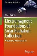 Electromagnetic Foundations of Solar Radiation Collection: A Technology for Sustainability (Green Energy and Technology)