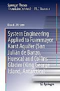 System Engineering Applied to Fuenmayor Karst Aquifer (San Julian de Banzo, Huesca) and Collins Glacier (King George Island, Antarctica) (Springer Theses)