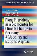 Plant Phenology as a Biomonitor for Climate Change in Germany: A Modelling and Mapping Approach (Springerbriefs in Environmental Science)