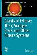 Astrophysics and Space Science Library #408: Giants of Eclipse: The Zeta Aurigae Stars and Other Binary Systems